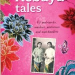 Kebaya Tales: Of Matriarchs, Maidens, Mistresses and Matchmakers